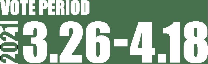 VOTE PERIOD 2021 3.26-4.18